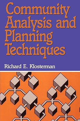 Community Analysis and Planning Techniques By Klosterman, Richard E.