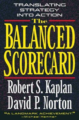 The Balanced Scorecard By Kaplan, Robert S./ Norton, David P.